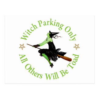 Witch Parking Only - All Others Will Be Toad! Postcards