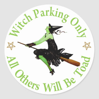 Witch Parking Only - All Others Will Be Toad! Round Stickers