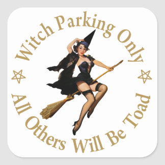 Witch Parking Only - All Others Will Be Toad! Square Stickers