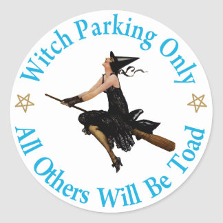 Witch Parking Only - All Others Will Be Toad Round Stickers