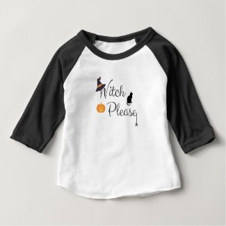 Witch Please Baby T-Shirt