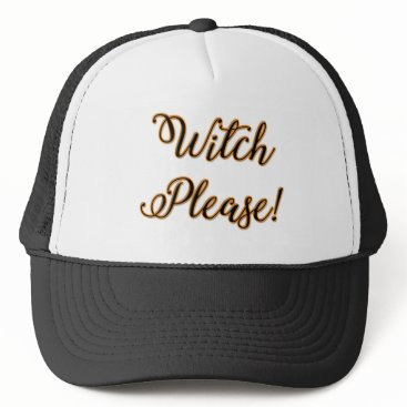 Halloween Themed witch please funny halloween saying trucker hat