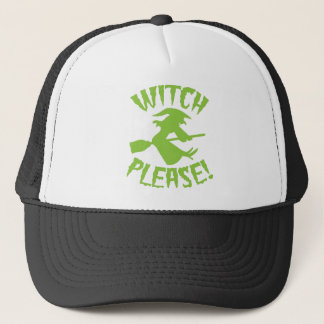 Witch Please! Funny Halloween witch design Trucker Hat