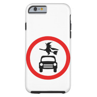 Witch Warning: No Cars or BroomSticks Tough iPhone 6 Case