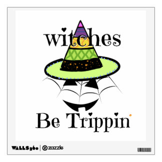 Witches be trippin Halloween Decor for the home Wall Decal