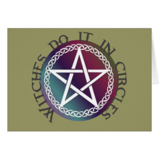 """""""Witches do it in circles"""" cute Pagan design Card"""