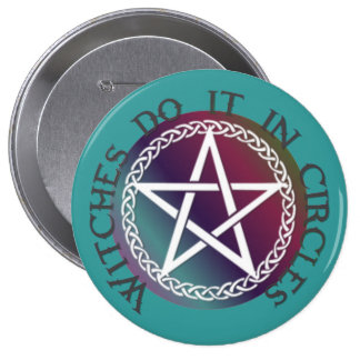 """""""Witches do it in circles"""" cute Pagan design Pinback Button"""