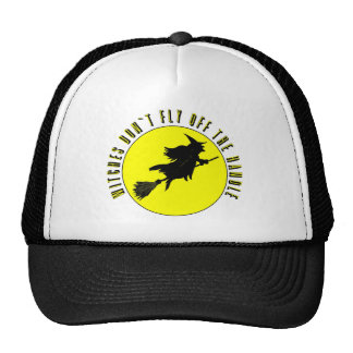 witches dont fly off the handle trucker hat