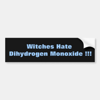 Witches Hate  Dihydrogen Monoxide Bumper Stickers