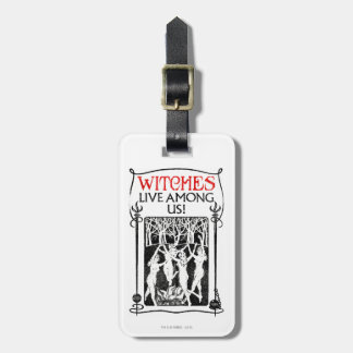 Witches Live Among Us Bag Tag
