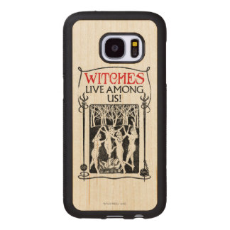 Witches Live Among Us Wood Samsung Galaxy S7 Case
