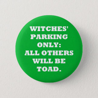 Witches' Parking Only Pinback Button