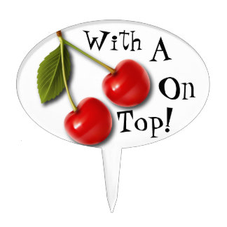 """With A Cherry On Top!"" Cake Topper"