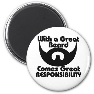 With a great beard comes great resposibility magnet