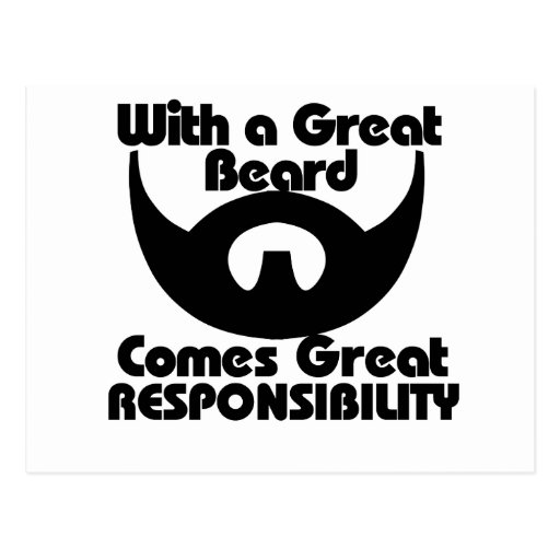 With a great beard comes great resposibility post cards