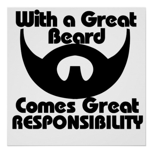 With a great beard comes great resposibility poster