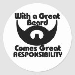 With a great beard comes great resposibility round stickers