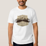 With a great mustache comes great Responsibility Tshirt