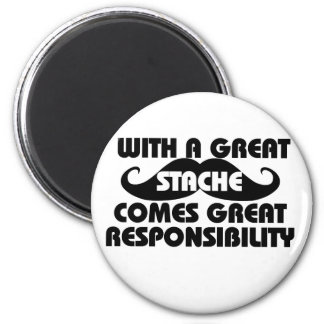 With a Great Stache Comes Great Responsibilities 2 Inch Round Magnet