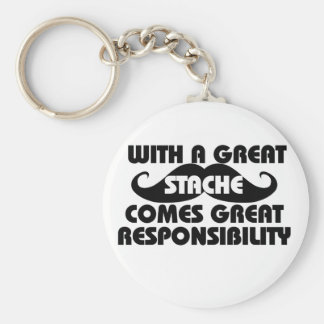 With a Great Stache Comes Great Responsibilities Keychain