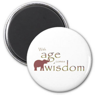 With age comes wisdom 2 inch round magnet