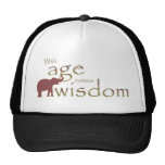 With age comes wisdom hat