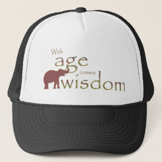 With age comes wisdom trucker hat