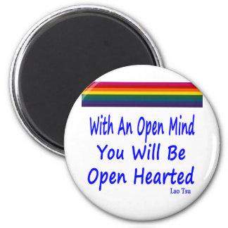 With An Open Mind You Will Be Open Hearted 2 Inch Round Magnet
