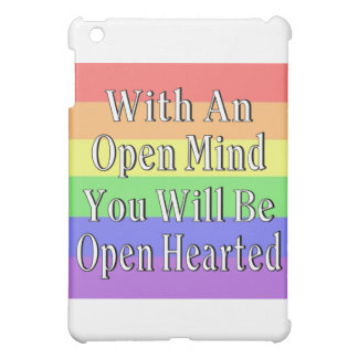 With An Open Mind You Will Be Open Hearted iPad Mini Cover