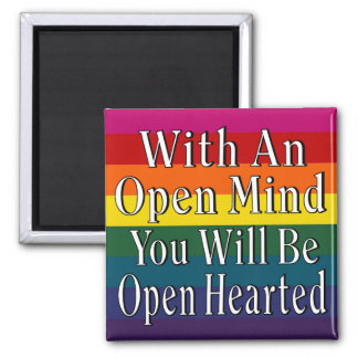 With An Open Mind You Will Be Open Hearted 2 Inch Square Magnet