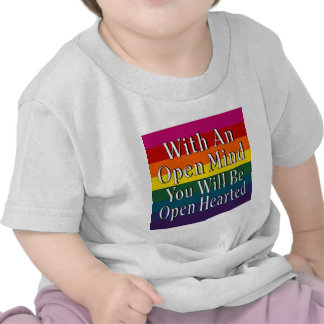 With An Open Mind You Will Be Open Hearted Shirt