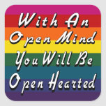 With An Open Mind You Will Be Open Hearted Square Sticker
