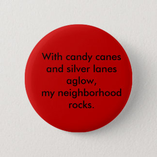 With candy canes and silver lanes aglow,my neig... pinback button