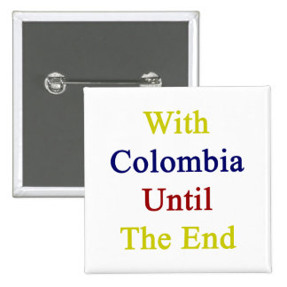 With Colombia Until The End 2 Inch Square Button