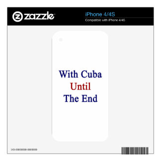 With Cuba Until The End iPhone 4S Decal