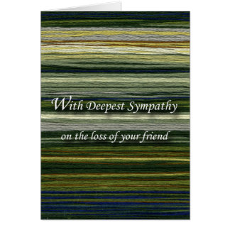 With Deepest Sympathy, Loss of Friend, Threads Card