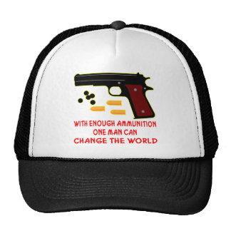 With Enough Ammunition One Man Can Change The Trucker Hat