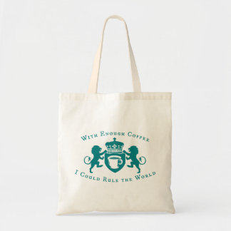 With Enough Coffee I could Rule the World Tote Bag