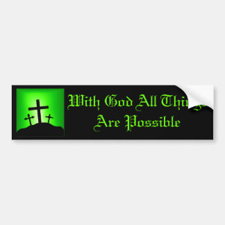 With God all things are posible Bumper Sticker