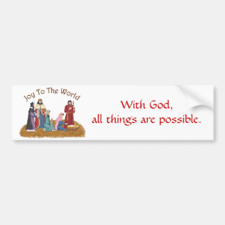 With God, all things are possible. Bumper Sticker