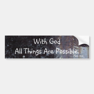 With God All Things Are Possible Car Bumper Sticker