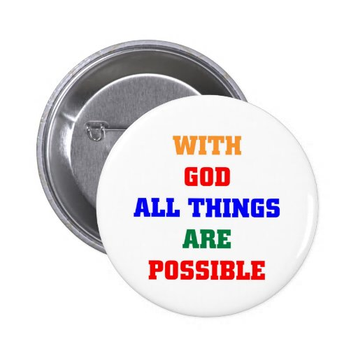 With God all things are possible Buttons
