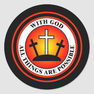 WITH GOD ALL THINGS ARE POSSIBLE CLASSIC ROUND STICKER