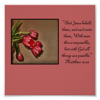"""""""With God all things are possible"""" floral print"""