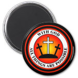 WITH GOD ALL THINGS ARE POSSIBLE FRIDGE MAGNETS