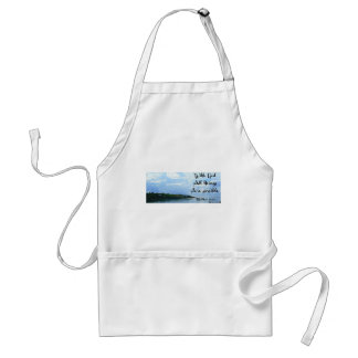 With God all things are possible. Matthew 19:26 Adult Apron