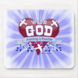 With God Anything is Possible Mouse Pad