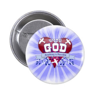 With God Anything is Possible Pinback Button