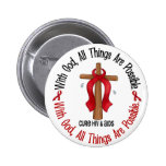 WITH GOD CROSS AIDS / HIV T-Shirts & Gifts 2 Inch Round Button