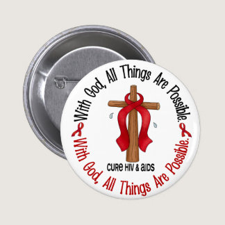 WITH GOD CROSS AIDS / HIV T-Shirts & Gifts Pinback Button